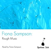 Spoken Ink Poetry: Rough Music | [Fiona Sampson]