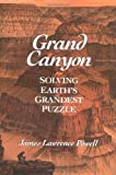 Grand Canyon: Solving Earths Grandest Puzzle