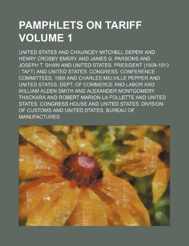 Pamphlets on tariff Volume 1