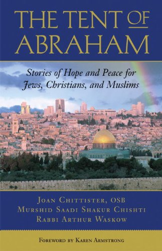 The Tent of Abraham: Stories of Hope and Peace for Jews, Christians, and Muslims