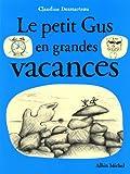 echange, troc Claudine Desmarteau - Le petit Gus en grandes vacances