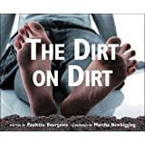 The Dirt on Dirt ~ Paulette Bourgeois