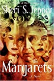 The Margarets (0061170658) by Tepper, Sheri S.