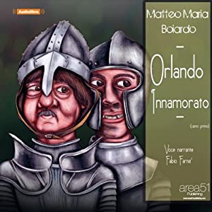 Orlando Innamorato [Orlando Innamorato]: Canto primo [Canto 1] | [Matteo Maria Boiardo]