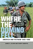 img - for Where the Domino Fell: America and Vietnam 1945-1995 book / textbook / text book
