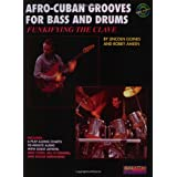 Funkifying the Clave: Afro-Cuban Grooves for Bass and Drums/Influencias De Ritmos Afro-Cubanos Para Bajo Y Bateriapar Lincoln Goines