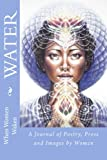 img - for When Women Waken - WATER: A Journal of Poetry, Prose and Images (Volume 10) book / textbook / text book