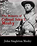 img - for The Memoirs of Colonel John S. Mosby book / textbook / text book