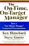 "The On-Time, On-Target Manager: How a ""Last-Minute Manager"" Conquered Procrastination (0060574593) by Blanchard, Ken"
