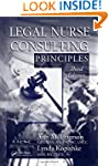 Legal Nurse Consulting Principles, Th...