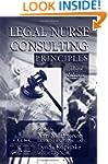 Legal Nurse Consulting Principles, Th...