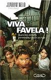 Viva Favela ! Quand les démunis prennent leur destin en main par Melo
