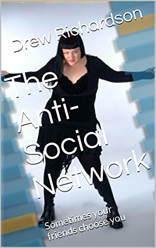The Anti-Social Network: Sometimes your friends choose you