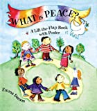 img - for What is Peace?: A Lift-the-flap Book with Poster book / textbook / text book