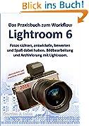 Lightroom 6 -- Das Praxisbuch zum Workflow