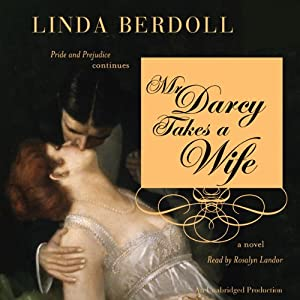 Mr. Darcy Takes a Wife: Pride and Prejudice Continues | [Linda Berdoll]