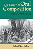 img - for The Theory of Oral Composition: History and Methodology (Folkloristics) book / textbook / text book
