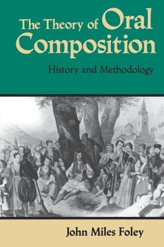 The Theory of Oral Composition - History & Methodology (Paper) (Folkloristics)