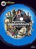 Aventuriers, Explorateurs et Grands voyageurs