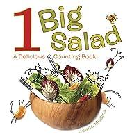 1 Big Salad: A Delicious Counting Book