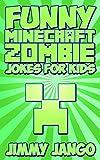 Funny Minecraft Zombie Jokes For Kids (Jimmy Jango Joke Books Book 1)
