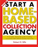 How to Start a Home-Based Collection Agency