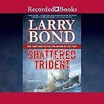 Shattered Trident: Blood of War | Larry Bond