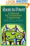 Roots to Power: A Manual for Grassroo...