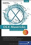 OS X Mavericks: Das umfassende Handbuch (Galileo Computing)