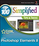 Photoshop Elements 8: Top 100 Simplified Tips and Tricks (Top 100 Simplified Tips & Tricks)