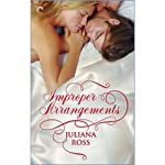 Improper Arrangements | Juliana Ross