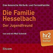 Der Jugendfreund (Die Hesselbachs 1.4) Hörspiel von Wolf Schmidt Gesprochen von: Wolf Schmidt, Sophie Engelke, Carl Luley, Joost-Jürgen Siedhoff, Lia Wöhr