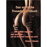 """Das erotische Freundschaftsbuch: zum selber erg�nzen und ausf�llenvon """"Richard F. H�usler"""""""