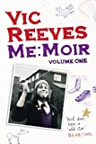 Vic Reeves Me Moir - Volume One: v. 1