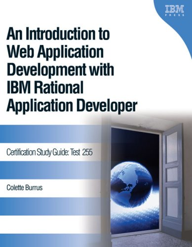 An Introduction to Web Application Development with IBM Rational Application Developer: Certification Study Guide: Test 255