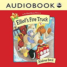 Elliot's Fire Truck: Elliot Moose Audiobook by Andrea Beck Narrated by  Iambik Productions