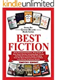 BEST FICTION: Book Recommendations-Best Books & Best Short Stories, Including Best Young Adult Books & Good Reads Ranging from Best Historical Fiction to Best Love Stories & Serious Novels