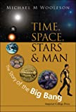 img - for Time, Space, Stars and Man: The Story of the Big Bang book / textbook / text book
