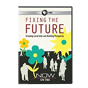 Fixing the Future: NOW on PBS: Using innovative approaches to create jobs and build prosperity