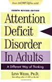 Attention Deficit Disorder in Adults, 4th Edition: A Different Way of Thinking