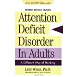 Attention Deficit Disorder in Adults: A Different Way of Thinkingby Lynn, Ph.D. Weiss