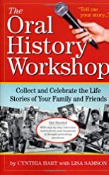 The Life Stories Workshop: How to Collect and Preserve The Oral Histories of Your Family and Friends