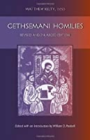 Gethsemani Homilies: Revised and Enlarged Edition