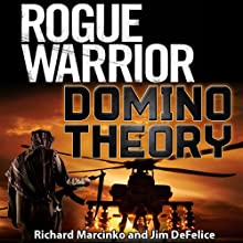 Rogue Warrior: Domino Theory Audiobook by Richard Marcinko, Jim DeFelice Narrated by Peter Ganim