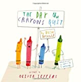 The Day The Crayons Quit by Daywalt. Drew ( 2013 ) Hardcover
