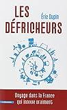 echange, troc Éric DUPIN - Les défricheurs