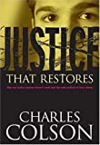 Justice That Restores (0842352457) by Charles Colson