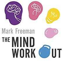 The Mind Workout: Twenty steps to improve your mental health and take charge of your life | Livre audio Auteur(s) : Mark Freeman Narrateur(s) : Christopher Ragland