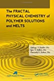img - for The Fractal Physical Chemistry of Polymer Solutions and Melts book / textbook / text book