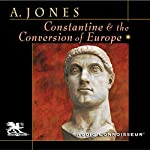 Constantine and the Conversion of Europe | Arnold Jones